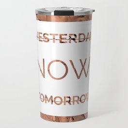 Bronze Foil Motto Yesterday Now Tomorrow Travel Mug