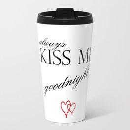 always kiss me goodnight . artlove . letter Travel Mug