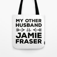 outlander Tote Bags featuring My other husband is Jamie Fraser by mangoandsalt
