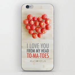 I Love You from my Head To-Ma-Toes iPhone Skin