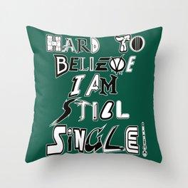 Still Single! Throw Pillow