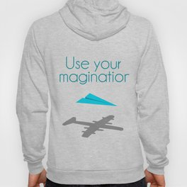 Use your imagination Hoody