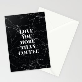 Love You More Than Coffee Stationery Cards