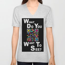 WHAT DO YOU WANT TO SEE? Unisex V-Neck