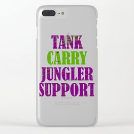 """Tank Carry Jungler Support"" tee design. Makes a good and unique tee design for friends and family!  Clear iPhone Case"