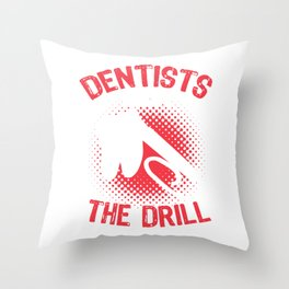 Dentists know the drill export 06 (2) Throw Pillow