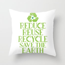 Reduce Reuse Recycle Save The Earth Eco Design Throw Pillow