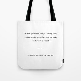 Ralph Waldo Emerson Quote 02 - Do Not Go Where The Path May Lead - Typewriter Quote Tote Bag