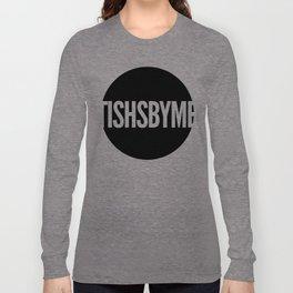 Tishs style Long Sleeve T-shirt