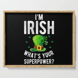 patricks day I'm Irish what's your superpower? Serving Tray