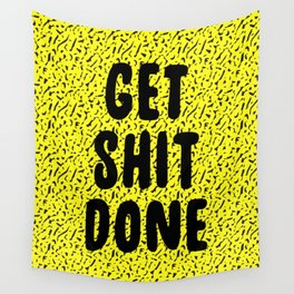 Get Shit Done 1980s 1990s Wall Tapestry