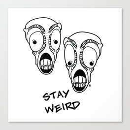 Stay Weird Canvas Print