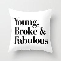 coachella Throw Pillows featuring Young, Broke & Fabulous by RexLambo