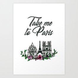Take Me To Paris Art Print