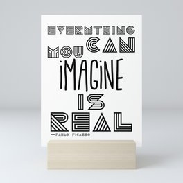 everything you can imagine is real Mini Art Print