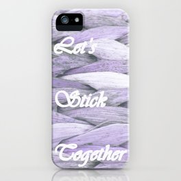 Let's stick together iPhone Case