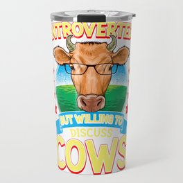 Funny Introverted But Willing To Discuss Cows Travel Mug