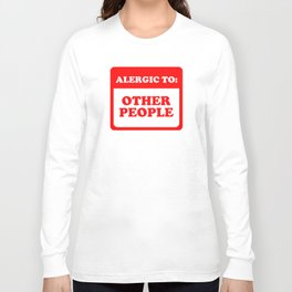 Allergic To Other People Long Sleeve T-shirt