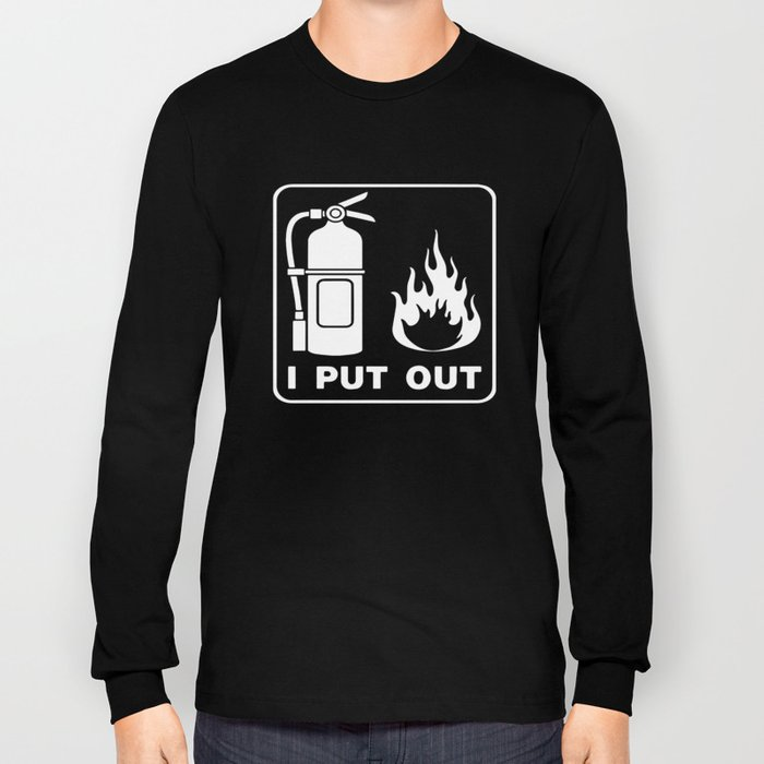 I Put Out Funny Firefighter Fireman Tee Vtg Fire College Humor Firefighter   t-shirts Long Sleeve T-shirt