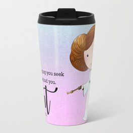 It is in front of you Travel Mug