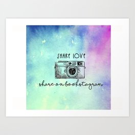 SHARE LOVE . SHARE ON BOOKSTAGRAM Art Print