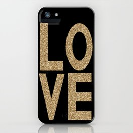 Gold Glitter LOVE - bold typography and modern glitter gold black and minimal trendy gifts quote art iPhone Case