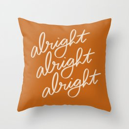 Alright Alright Alright Throw Pillow