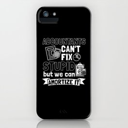 Accountant Accountancy Gift: Amortize It iPhone Case