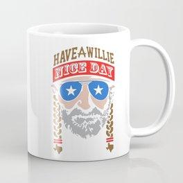 HAVE A WILLIE NELSON NICE DAY Coffee Mug