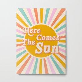 Here Comes The Sun Retro Print Metal Print