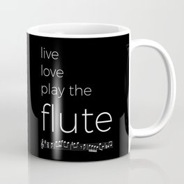 Live, love, play the flute (dark colors) Coffee Mug