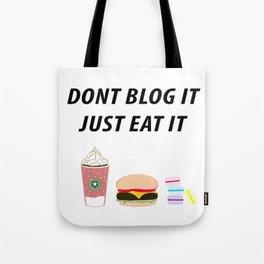 JUST EAT IT Tote Bag