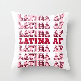 LATINA AF Throw Pillow