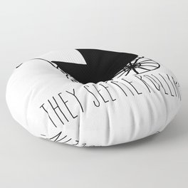 They See Me Rollin' Floor Pillow