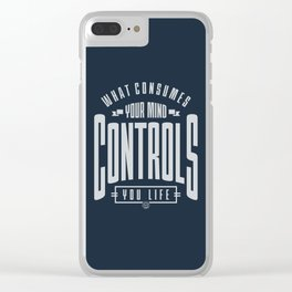 What Consumes Your Mind Clear iPhone Case