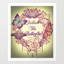 follow the butterflies Art Print