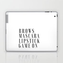 Brows Mascara Lipstick Game On, Girls Room Decor,Quote Prints,Wake Up And Makeup,Girly Print,Gift Fo Laptop & iPad Skin