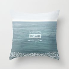 Slow Down, Breath, Re-Focus.  Throw Pillow