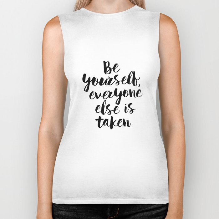 Be Yourself, Everyone Else is Taken black and white typography poster design bedroom wall home decor Biker Tank