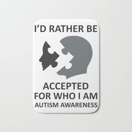 Makes a great gift Tee Acceptance Design I'd rather be Accepted Bath Mat