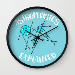 Astrophysics Explained Wall Clock