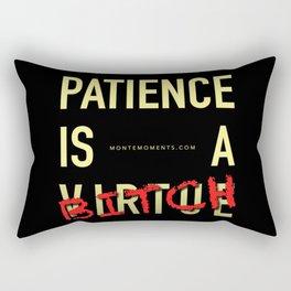 Patience Is A B!TCH Rectangular Pillow
