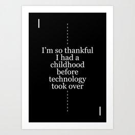 I'm So Thankful I Had A Childhood Art Print