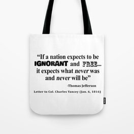 Ignorant and Free Thomas Jefferson Quote Tote Bag