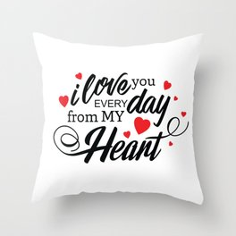 I Love You Everyday Valentine Text Throw Pillow