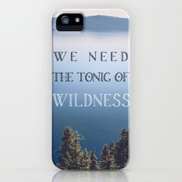 The Tonic of Wildness iPhone Case