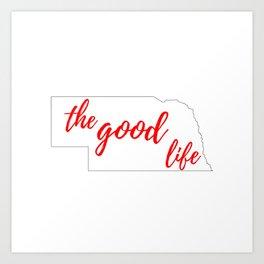 Nebraska - The Good Life - White and Red Art Print