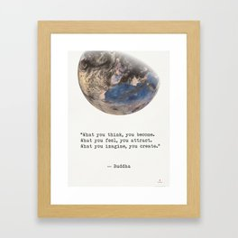 """""""What you think, you become. What you feel, you attract. What you imagine, you create.""""  Buddha Framed Art Print"""