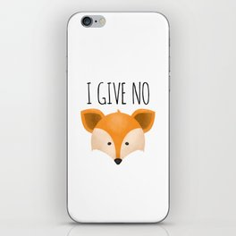 I Give No Fox iPhone Skin
