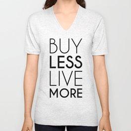 Buy Less Live More Unisex V-Neck